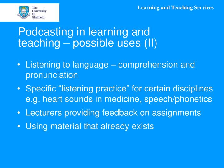 Podcasting in learning and teaching – possible uses (II)