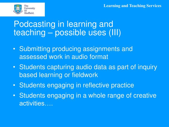 Podcasting in learning and teaching – possible uses (III)