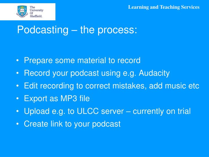 Podcasting – the process: