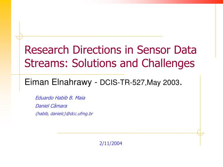 Research directions in sensor data streams solutions and challenges