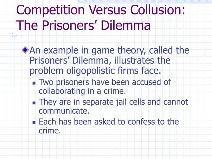 Competition Versus Collusion: