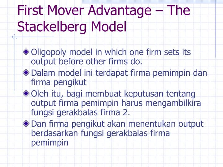 First mover advantage the stackelberg model