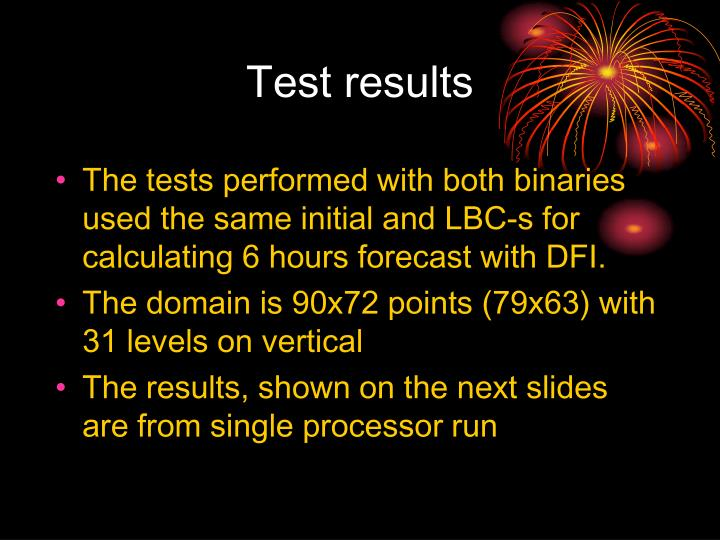 The tests performed with both binaries used the same initial and LBC-s for calculating 6 hours forecast with DFI.