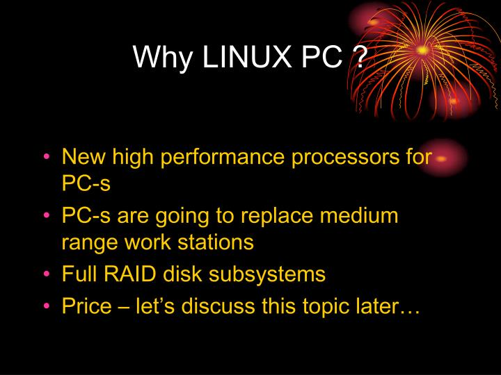 Why LINUX PC ?
