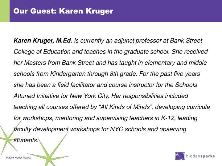 Our Guest: Karen Kruger