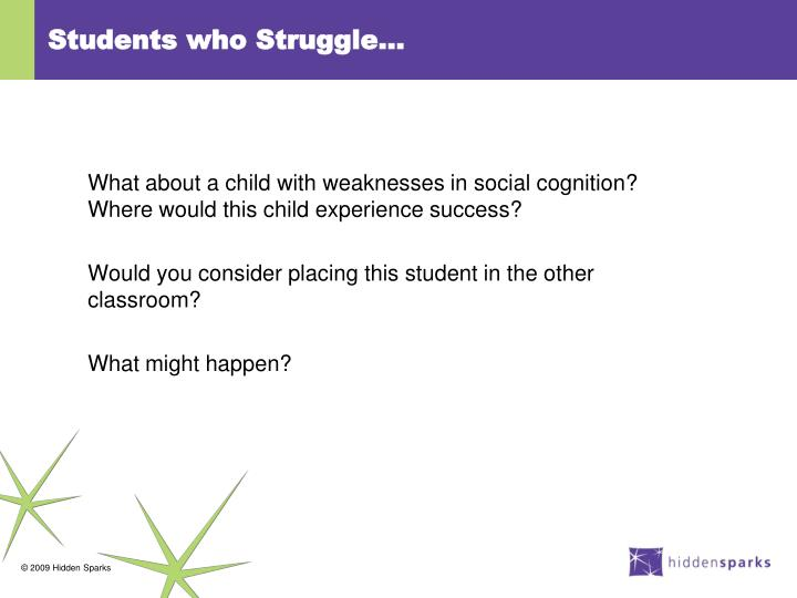 Students who Struggle…