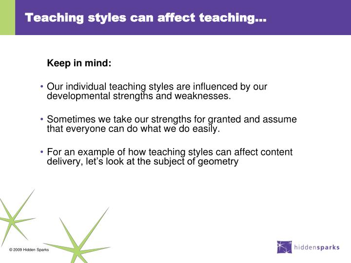 Teaching styles can affect teaching…