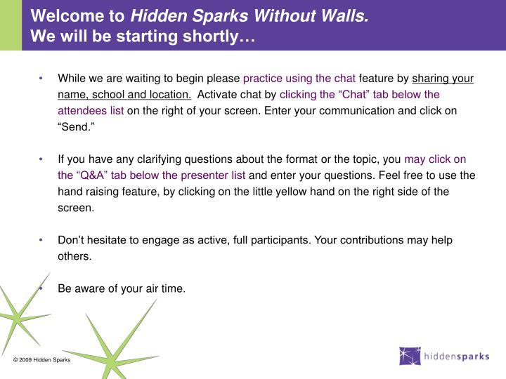 Welcome to hidden sparks without walls we will be starting shortly