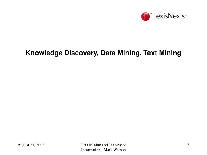 Knowledge Discovery, Data Mining, Text Mining