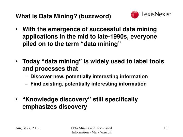 What is Data Mining? (buzzword)