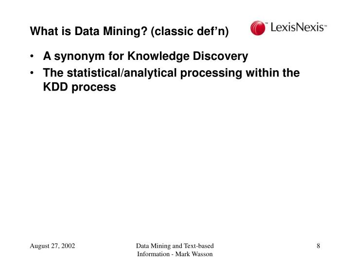 What is Data Mining? (classic def'n)