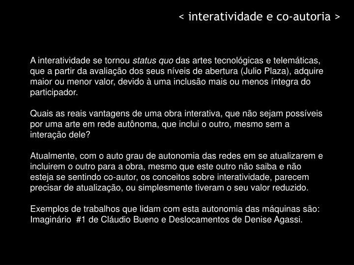 < interatividade e co-autoria >