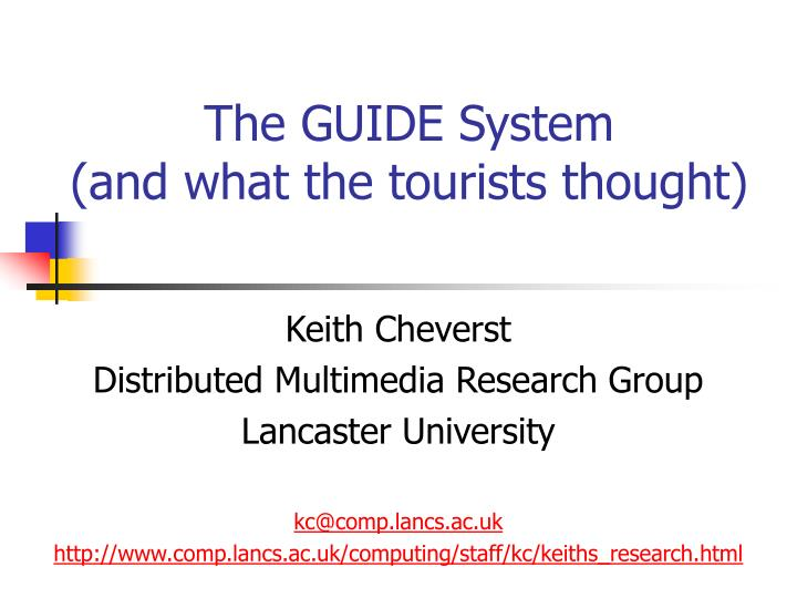 The guide system and what the tourists thought