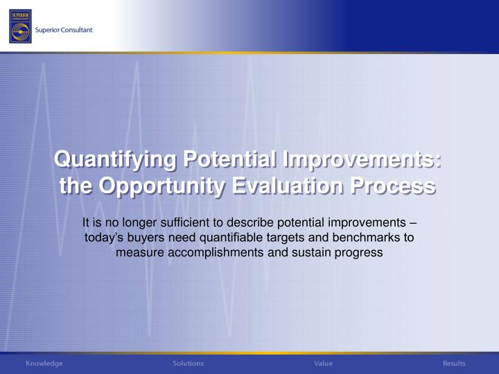 It is no longer sufficient to describe potential improvements – today's buyers need quantifiable targets and benchmarks to measure accomplishments and sustain progress