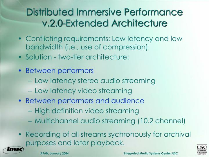 Distributed Immersive Performance v.2.0-Extended Architecture
