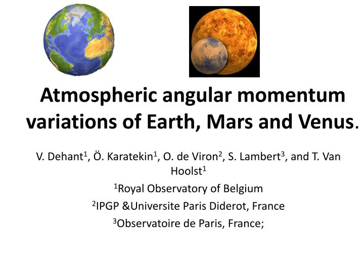 Atmospheric angular momentum variations of earth mars and venus