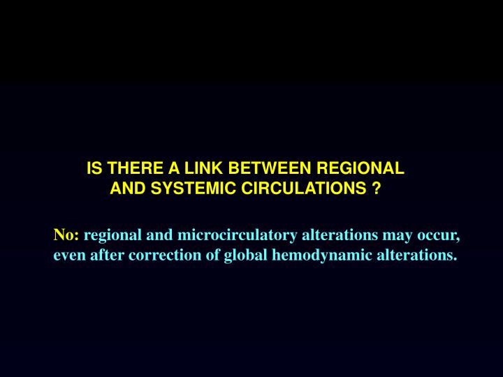 IS THERE A LINK BETWEEN REGIONAL AND SYSTEMIC CIRCULATIONS ?