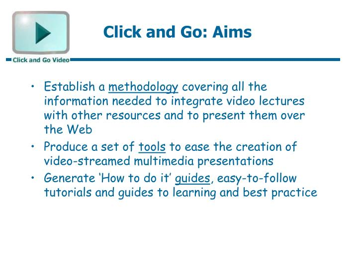 Click and Go: Aims