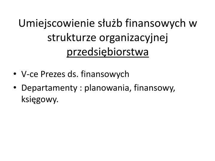 Umiejscowienie służb finansowych w strukturze organizacyjnej