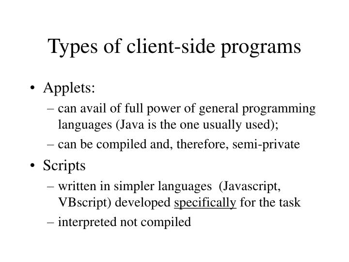 Types of client-side programs