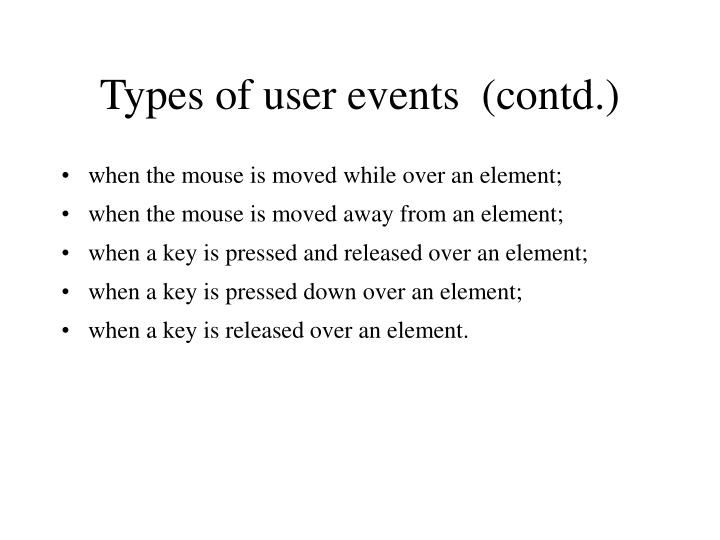 Types of user events  (contd.)