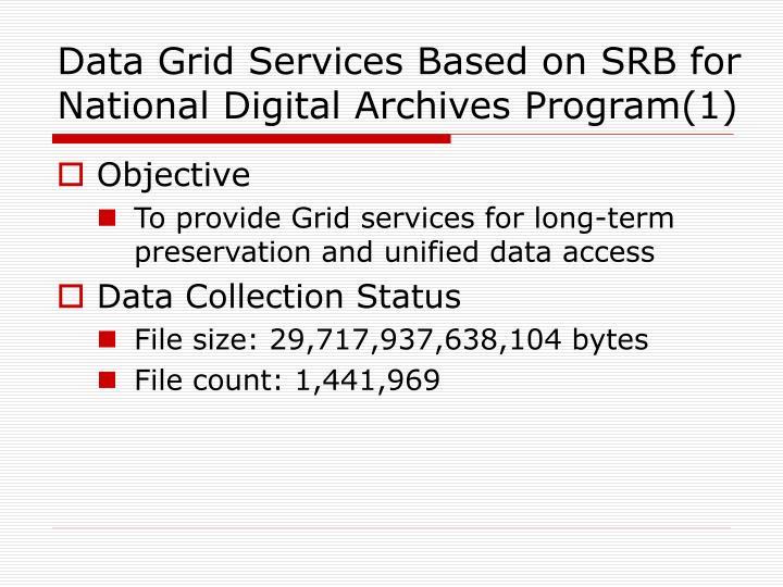Data Grid Services Based on SRB for National Digital Archives Program(1)