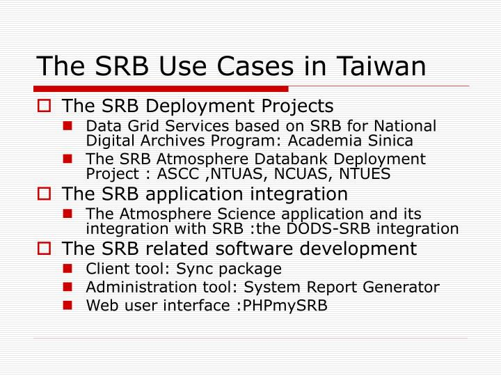 The SRB Use Cases in Taiwan