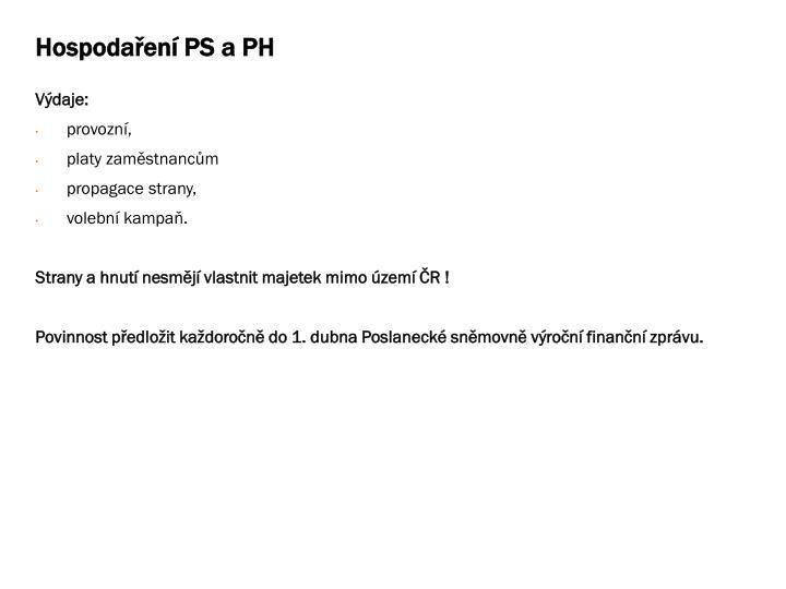 Hospodaření PS a PH