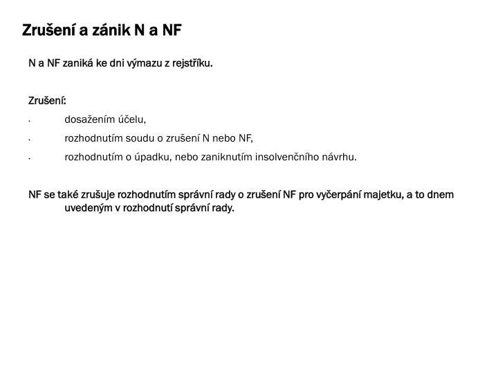 Zrušení a zánik N a NF