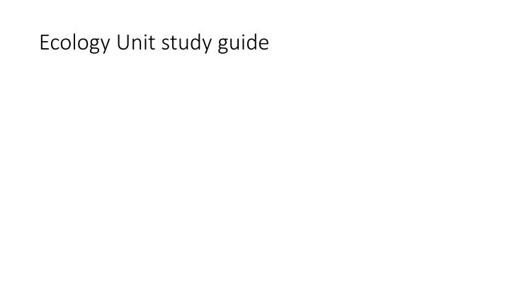 Ecology Unit study guide