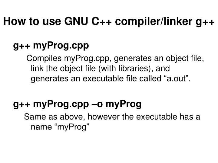 How to use GNU C++ compiler/linker g++