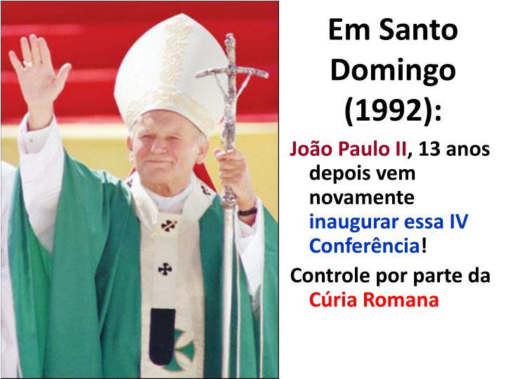 Em Santo Domingo (1992):