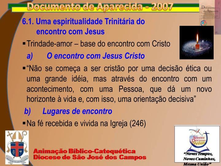 6.1. Uma espiritualidade Trinitária do