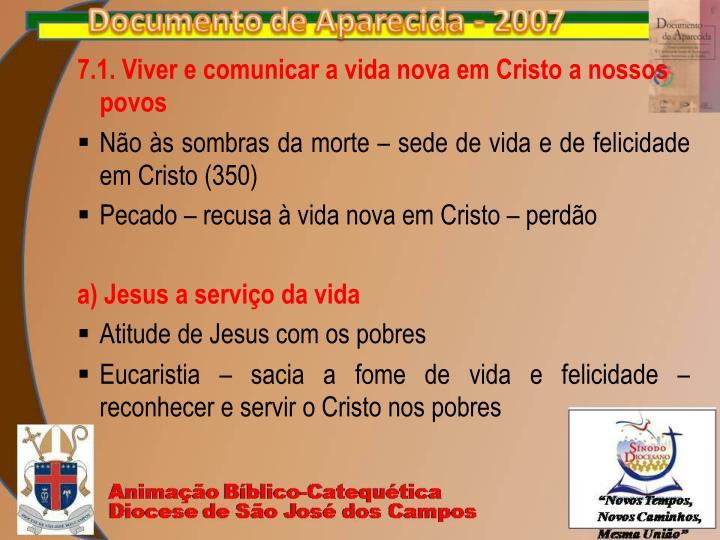 7.1. Viver e comunicar a vida nova em Cristo a nossos povos
