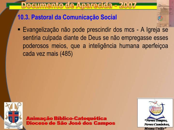 10.3. Pastoral da Comunicação Social