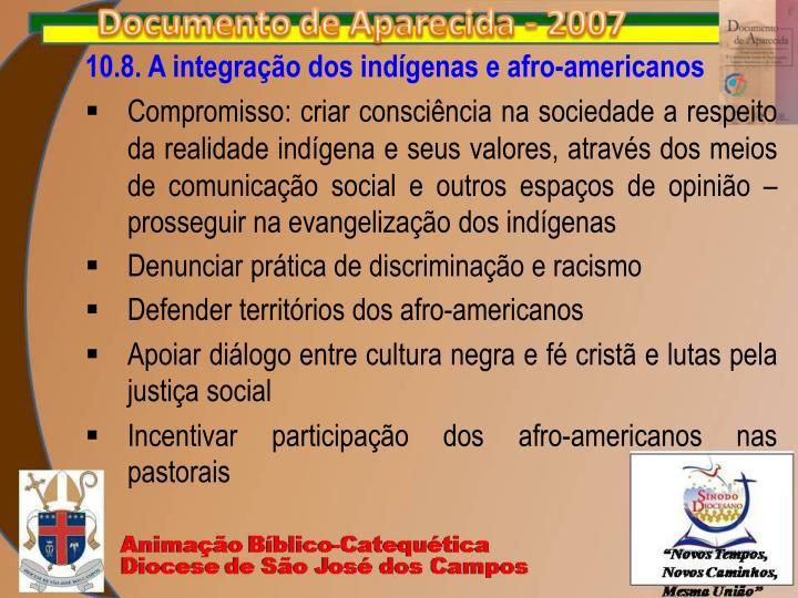 10.8. A integração dos indígenas e afro-americanos