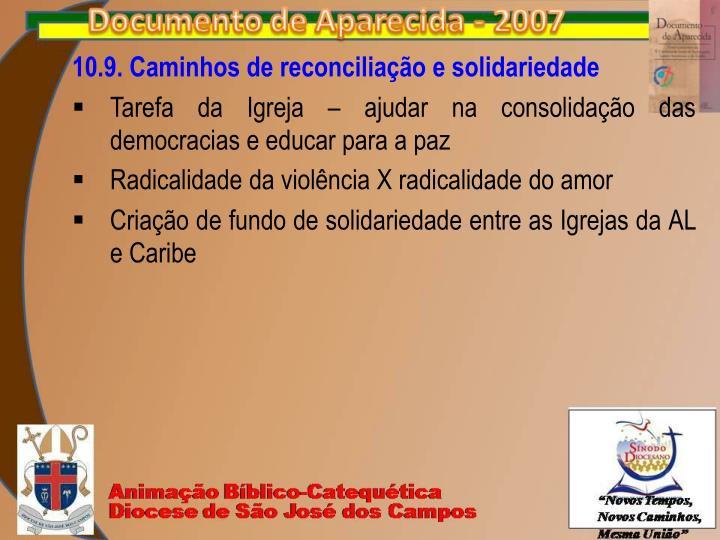 10.9. Caminhos de reconciliação e solidariedade