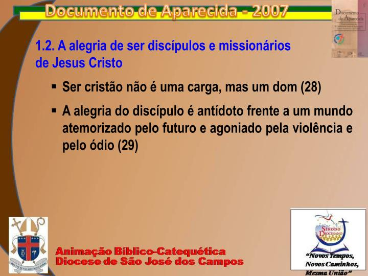 1.2. A alegria de ser discípulos e missionários