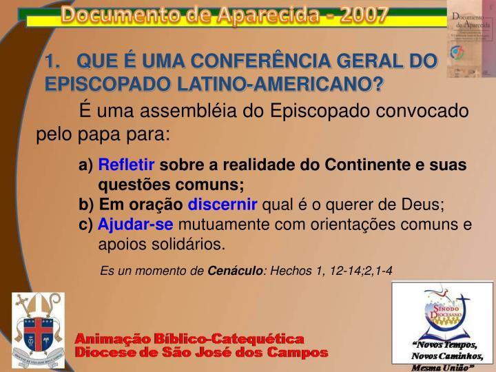 1.   QUE É UMA CONFERÊNCIA GERAL DO EPISCOPADO LATINO-AMERICANO?
