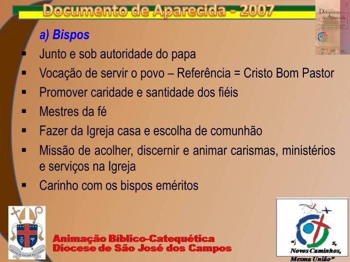 a) Bispos