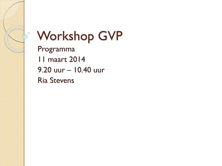 Workshop gvp