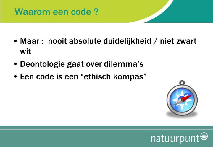 Waarom een code ?