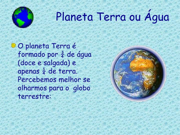 Planeta Terra ou Água