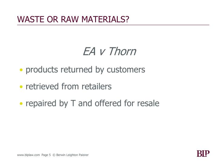WASTE OR RAW MATERIALS?
