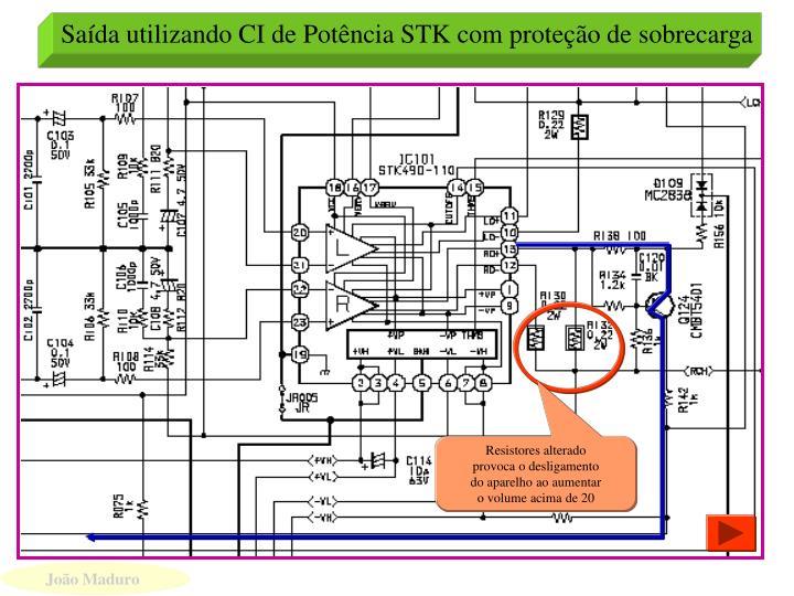 Saída utilizando CI de Potência STK com proteção de sobrecarga