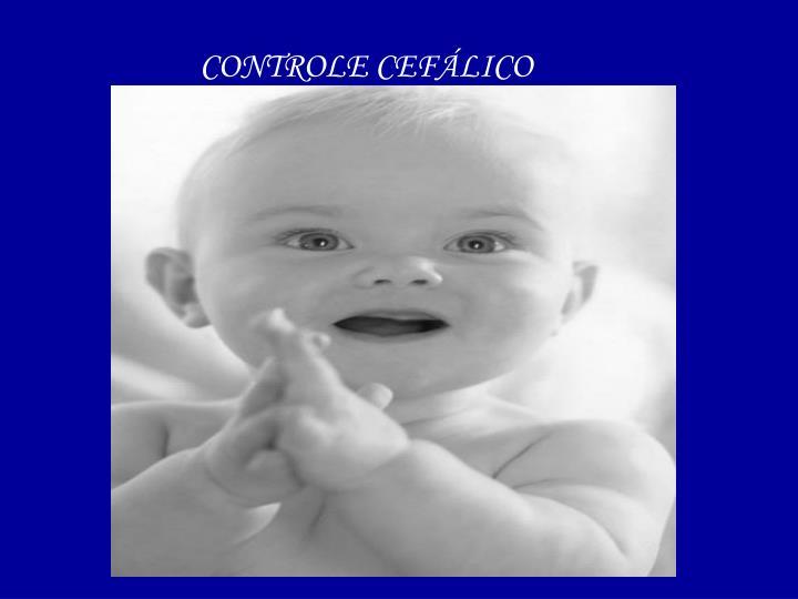 CONTROLE CEFÁLICO