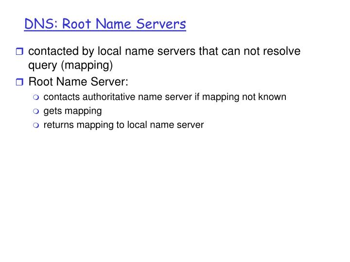 contacted by local name servers that can not resolve query (mapping)