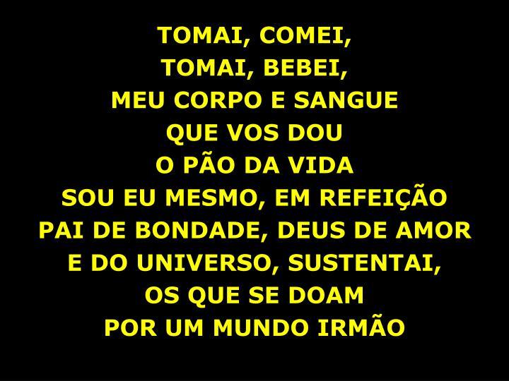 TOMAI, COMEI,