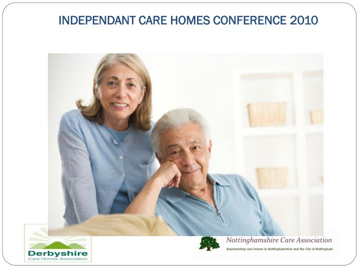 INDEPENDANT CARE HOMES CONFERENCE 2010