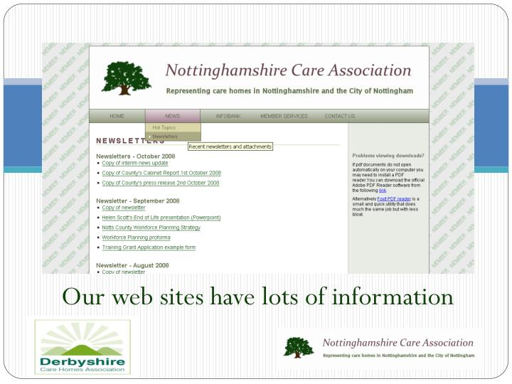 Our web sites have lots of information